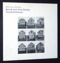 Bernd und Hilla Becher: Fachwerkhauser