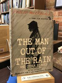 The man out of the rain,: And other stories
