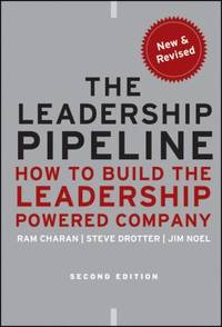 The Leadership Pipeline : How to Build the Leadership Powered Company