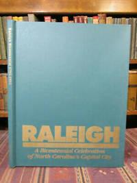 Raleigh 1792-1992, A Bicentennial Celebration of North Carolina's Capital City
