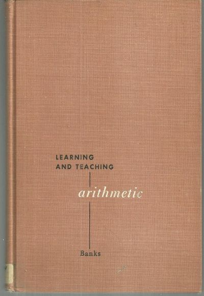 LEARNING AND TEACHING ARITHMETIC, Banks, J. Houston