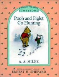 Pooh and Piglet Go Hunting by A. A. Milne - 1993