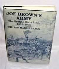 Joe Brown's Army: The Georgia State Line, 1862-1865