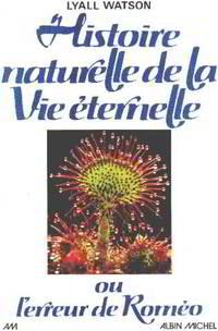 image of Histoire Naturelle De La Vie Eternelle. Ou L'erreur De Roméo