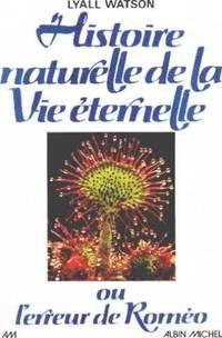 Histoire Naturelle De La Vie Eternelle.  Ou L'erreur De Roméo