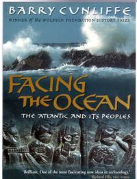 image of Facing the Ocean : The Atlantic and Its Peoples, 8000 BC to AD 1500