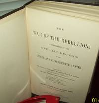 The War of the Rebellion: a Compilation of Official Records of the Union and Confederate Armies...