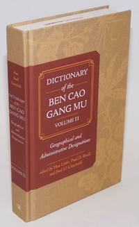 Dictionary of the Ben cao gang mu. Volume 2: Geographical and Administrative Designations
