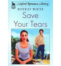 Save Your Tears (Linford Romance)