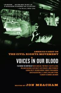 Voices in Our Blood : America's Best on the Civil Rights Movement