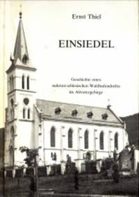 Einsiedel. Geschichte eines sudeten-schlesischen Waldhufendorfes im Altvatergebirge