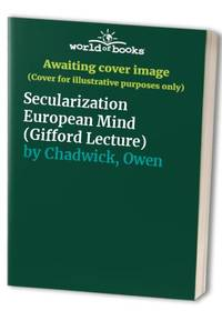 Secularization European Mind (Gifford Lecture)