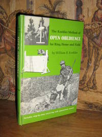 Open Obedience by  William R Koehler - Hardcover - 5th or later Edition - 1975 - from Brass DolphinBooks and Biblio.com