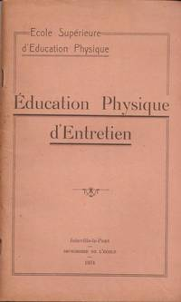 Education Physique d'entretien by Ecole Supérieure d'Education Physique - 1934 - from Le Grand Chene (SKU: 11569)
