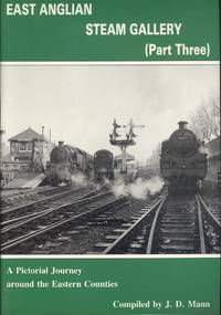 East Anglian Steam Gallery Part Three: A Pictorial Journey Around the Eastern Counties.