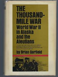 image of The Thousand-Mile War: World War II in Alaska and the Aleutians