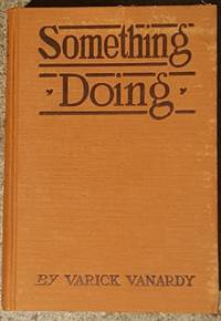 Something Doing by Varick Vanardy - Hardcover - Printing Unknown - 1919 - from Mountain Gull Trading Company (SKU: 000034)