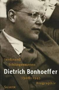 Dietrich Bonhoeffer 1906-1945 : Une biographie