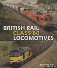 British Rail Class 60 Locomotives by  Edward Gleed - Hardcover - 2016 - from Klondyke and Biblio.co.uk