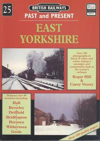 East Yorkshire (British Railways Past & Present No.25.)