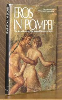 EROS IN POMPEII; the secret rooms of the National Museum of Naples by Michael Grant - First American edition - 1975 - from Andre Strong Bookseller and Biblio.com