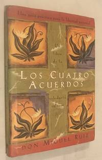 Los cuatro acuerdos: Una guia practica para la libertad personal (Four Agreements, Spanish-language edition) by  don Miguel Ruiz - Hardcover - Hard Cover / Gift Edition - 2002-10-07 - from Once Upon A Time (SKU: 003302)