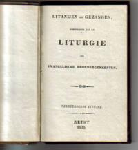 Litanijen En Gezangen, Behoorende Tot De Liturgie Der Evangelische Broedergemeenten