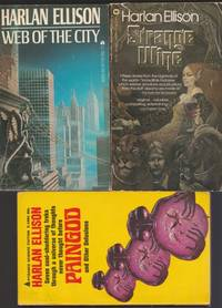 Harlan Ellison (grouping):  Strange Wine; (with) Web of the City; (with) Paingod & Other Delusions  -(three soft covers by Harlan Ellison)-