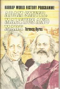 ADAM SMITH, MALTHUS AND MARX