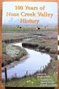 100 Years of Nose Creek Vally History