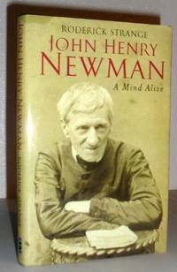 John Henry Newman - A Mind Alive