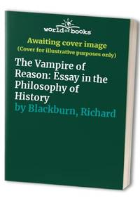 The Vampire of Reason: Essay in the Philosophy of History