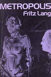 Metropolis by  Fritz Lang - Paperback - 1st Printing - 1973 - from Cinemage Books (SKU: 008073)