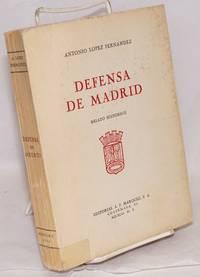 Defensa de Madrid; relato historico