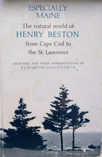 Especially Maine:  The Natural World of Henry Beston from Cape Cod to the  St. Lawrence