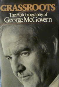 Grassroots:  The Autobiography of George McGovern by  George McGovern - Hardcover - Signed - 1977 - from Charity Bookstall (SKU: 000313)