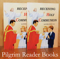 Receiving Holy Communion: How to Make a Good Communion. (2 copies).