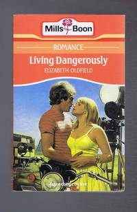Living Dangerously by Elizabeth Oldfield - Paperback - First Edition - 1987 - from Bailgate Books Ltd and Biblio.com