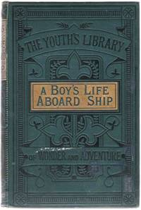 image of A Boy's Life Aboard Ship, as it is. Told by Himself