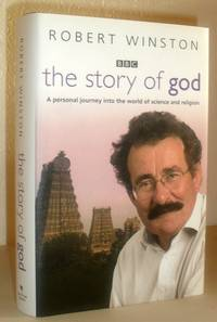 The Story of God - A Personal Journey Into the World Of Science and Religion