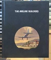 image of The Airline Builders; a volume in The Epic of Flight Series
