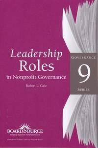 Leadership Roles in Nonprofit Governance by  Robert F Gale - Hardcover - from Chisholm Trail Bookstore (SKU: 19080)