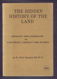 The Hidden History of the Land: Geology and Landscape in Calverly, Farsley and Pudsey