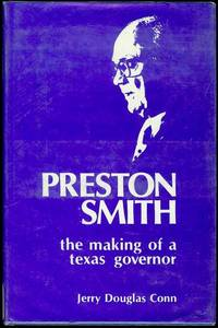 Preston Smith: The Making of a Texas Governor