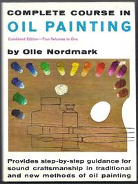 Complete Course in Oil Painting.  Combined Edition.  Four Volumes in One