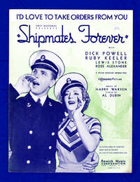 """I'd Love to Take Orders From You (from """"Shipmates Forever"""") / 1935 Vintage Sheet Music (Harry Warren, Al Dubin); Dick Powell and Rubey Keeler"""