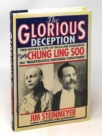 The Glorious Deception: The Double Life of William Robinson  AKA Chung Ling Soo the
