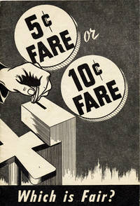 5 or 10 cents -- Which is Fair? [caption title]. [Wrapper title:] 5 [cent] Fare or 10 [cent] Fare: Which is Fair?