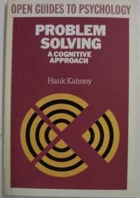 Problem Solving: A Cognitive Approach (Open Guides to Psychology)