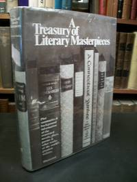 A Treasury of Literary Masterpieces: The Novels, Plays, Poems, and Other Works of the Most Celebrated and Historic Writers in All Lands and Times